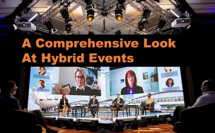 A Comprehensive Look At Hybrid Events